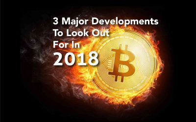 3 Major Cryptocurrency Developments To Look Out For In 2018